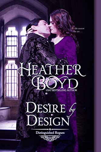 Desire by Design (Distinguished Rogues Book 14) Heather Boyd