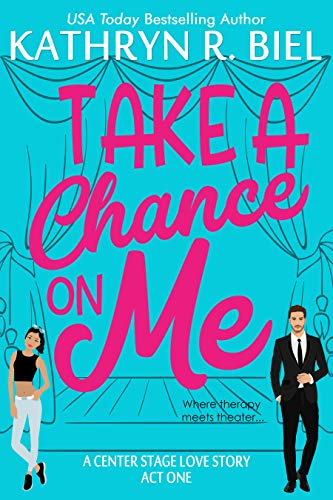 Take a Chance on Me  Kathryn R. Biel