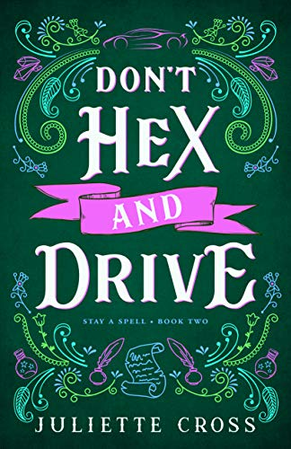 Don't Hex and Drive (Stay a Spell Book 2) Juliette Cross