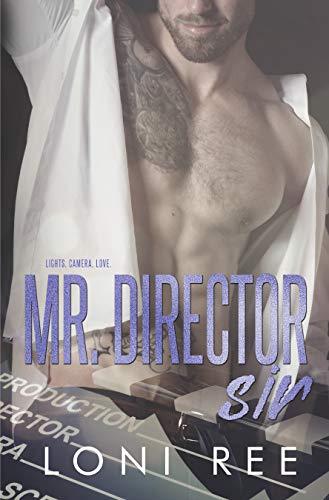 Mr. Director Sir (Loving a Bennett Boy Book 2)  Loni Ree