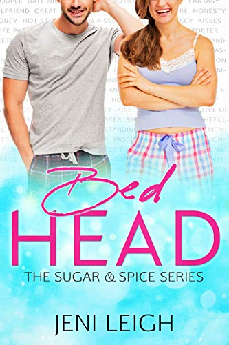 Bed Head: A Friends to Lovers Romance (Sugar & Spice Book 1)  Jeni Leigh