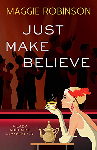 Just Make Believe (Lady Adelaide Mysteries Book 3) Maggie Robinson