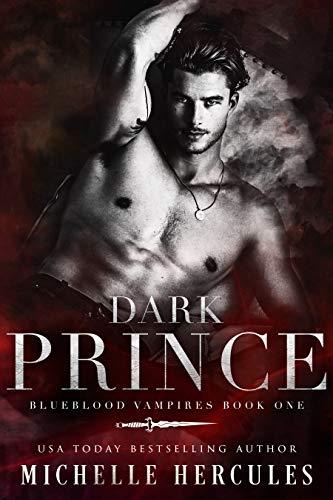 Dark Prince: A Vampire Paranormal Romance (Blueblood Vampires Book 1)  Michelle Hercules