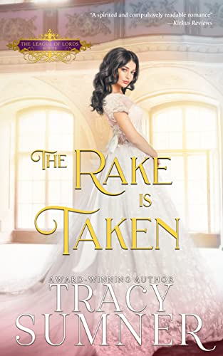 The Rake is Taken (League of Lords Book 2)  Tracy Sumner