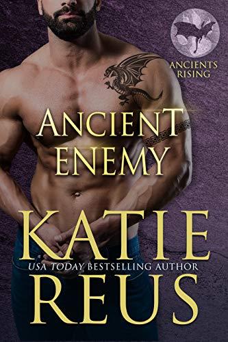 Ancient Enemy (Ancients Rising Book 2) Katie Reus