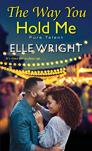 The Way You Hold Me (Pure Talent Book 2) Elle Wright