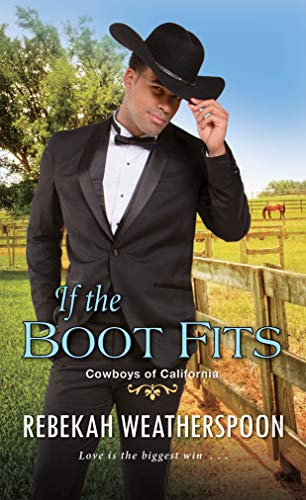 If the Boot Fits (Cowboys of California Book 2) Rebekah Weatherspoon