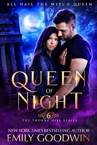 Queen of Night (A vampire and witch paranormal romance) (Thorne Hill Series Book 6) Emily Goodwin