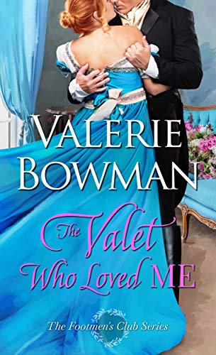 The Valet Who Loved Me (The Footmen's Club Book 3) Valerie Bowman