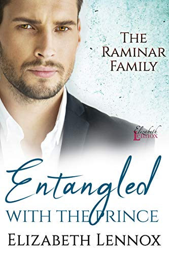 Entangled with the Prince (The Raminar Family Book 2) Elizabeth Lennox