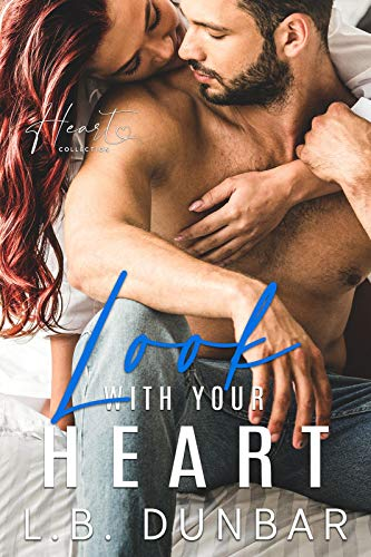 Look With Your Heart: a small town romance (Heart Collection Book 3) L.B. Dunbar