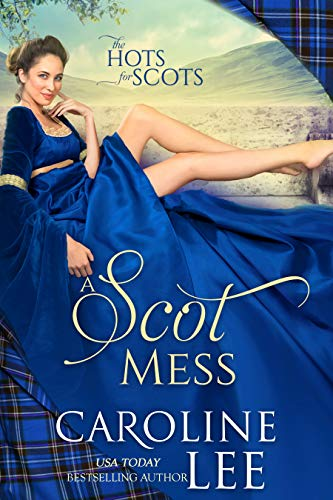 A Scot Mess: a comedy of errors (The Hots for Scots Book 1)  Caroline Lee