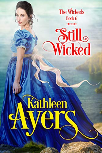 Still Wicked (The Wickeds Book 6)  Kathleen Ayers