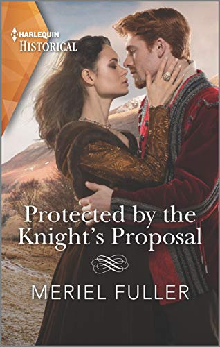 Protected by the Knight's Proposal (Harlequin Historical) Meriel Fuller