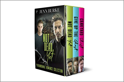 Not Dead Yet Collection: Male/Male Paranormal Mystery Stories  Jenn Burke