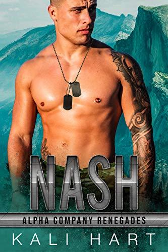 Nash (Alpha Company Renegades Book 5)  Kali Hart