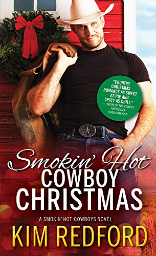 Smokin' Hot Cowboy Christmas (Smokin' Hot Cowboys Book 7) Kim Redford