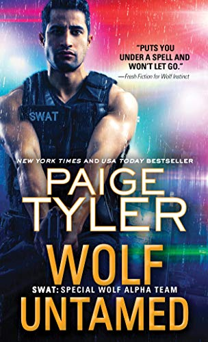 Wolf Untamed (SWAT Book 11) Paige Tyler