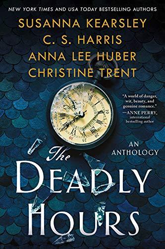 The Deadly Hours Susanna Kearsley , C.S. Harris, et al.