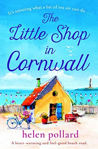 The Little Shop in Cornwall: A heartwarming and feel good beach read  Helen Pollard