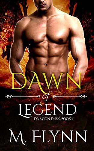 Dawn of Legend: Dragon Dusk Book 1 (Dragon Shifter Romance)  Mac Flynn
