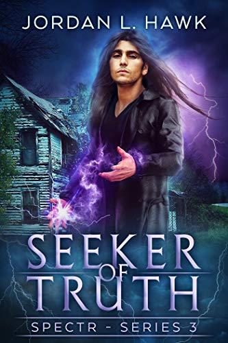 Seeker of Truth (SPECTR Series 3)  Jordan L. Hawk