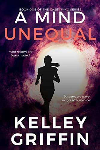 A Mind Unequal (Casey King Series Book 1)  Kelley Griffin
