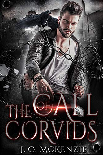 The Call of Corvids (A Raven Crawford Sibling Story Book 1)  J. C. McKenzie