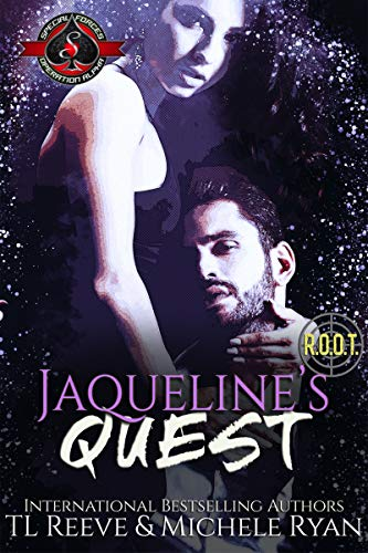 Jacqueline's Quest (Special Forces: Operation Alpha) (Project ROOT Book 4)  TL Reeve , Michele Ryan , et al.