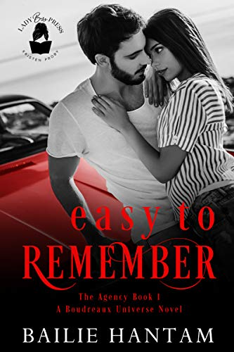 Easy to Remember: A Boudreaux Universe Novel (The Agency Book 1)  Bailie Hantam and Lady Boss Press