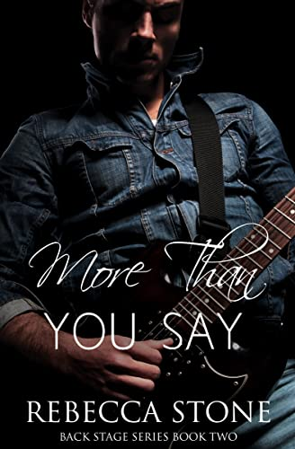 More Than You Say (Back Stage Book 2)  Rebecca Stone