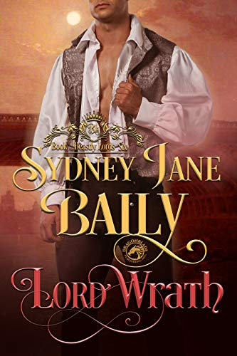 Lord Wrath (Beastly Lords Book 6)  Sydney Jane Baily