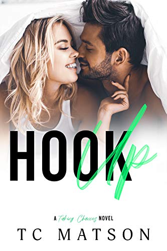 Hook Up (Taking Chances Book 2)  TC Matson