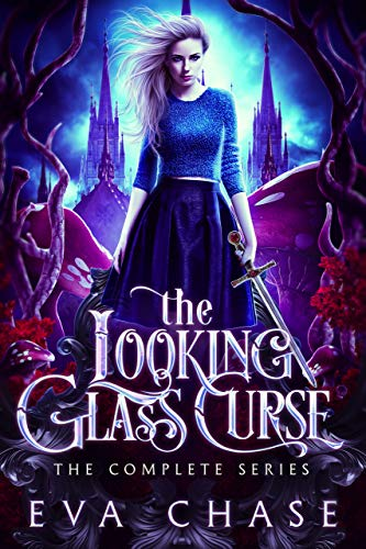 The Looking-Glass Curse: The Complete Series  Eva Chase