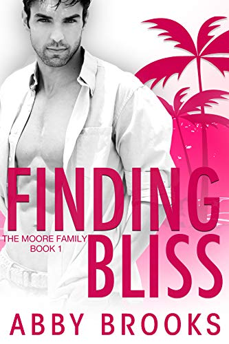 Finding Bliss (The Moore Family Book 1)  Abby Brooks