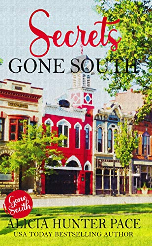 Secrets Gone South: Love Gone South #4  Alicia Hunter Pace