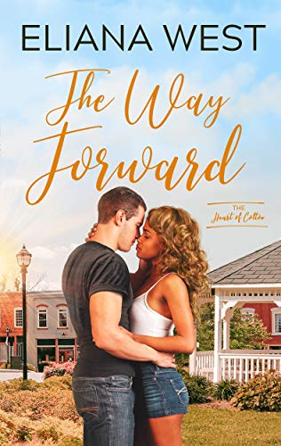 The Way Forward (Heart of Colton Book 1) Eliana West