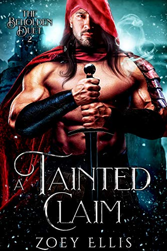 A Tainted Claim (Beholden Duet Book 2) Zoey Ellis
