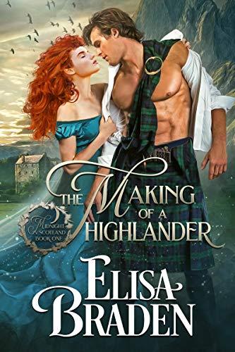 The Making of a Highlander (Midnight in Scotland Book 1)  Elisa Braden