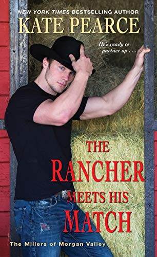 The Rancher Meets His Match (The Millers of Morgan Valley Book 4) Kate Pearce