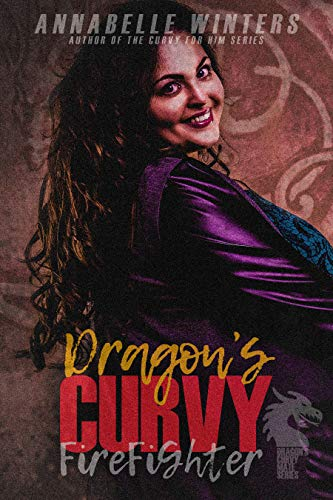 Dragon's Curvy Firefighter (Dragon's Curvy Mate Series Book 6)  Annabelle Winters