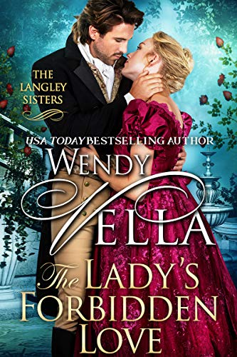 The Lady's Forbidden Love (Langley Sisters Book 7)  Wendy Vella
