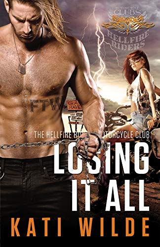 Losing It All (The Hellfire Riders Book 7)  Kati Wilde
