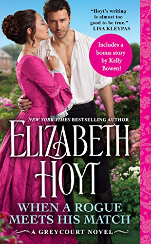 When a Rogue Meets His Match: Includes a Bonus Novella (The Greycourt Series Book 2) Elizabeth Hoyt