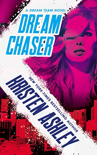 Dream Chaser (Dream Team Book 2) Kristen Ashley