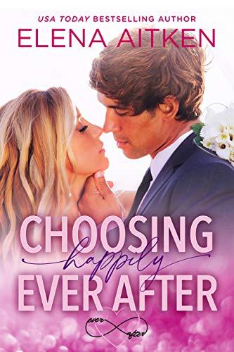 Choosing Happily Ever After  Elena Aitken