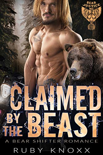 Claimed by the Beast: A Bear Shifter Romance (Bear Justice MC Book 4)  Ruby Knoxx