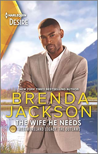 The Wife He Needs (Westmoreland Legacy: The Outlaws Book 1) Brenda Jackson