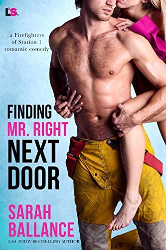 Finding Mr. Right Next Door  Sarah Ballance