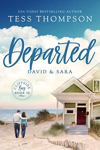 Departed: David and Sara (Cliffside Bay Book 10)  Tess Thompson